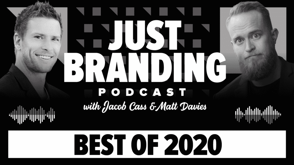 Best of 2020 JUST Branding Podcast
