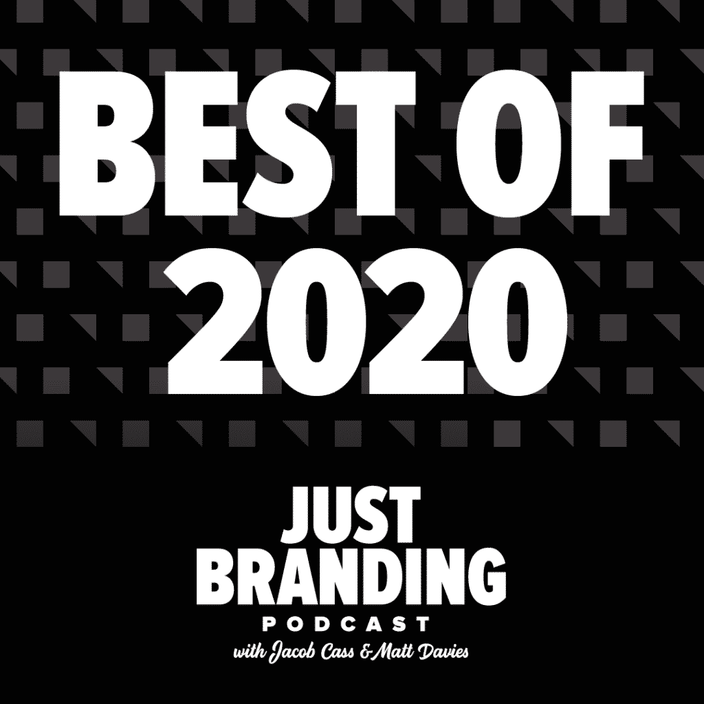 Best of 2020 Just Branding podcast