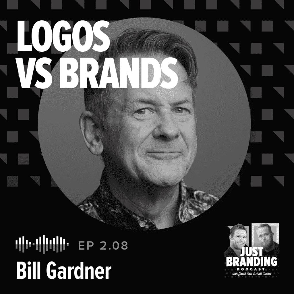 Logos VS Brands with Bill Gardner