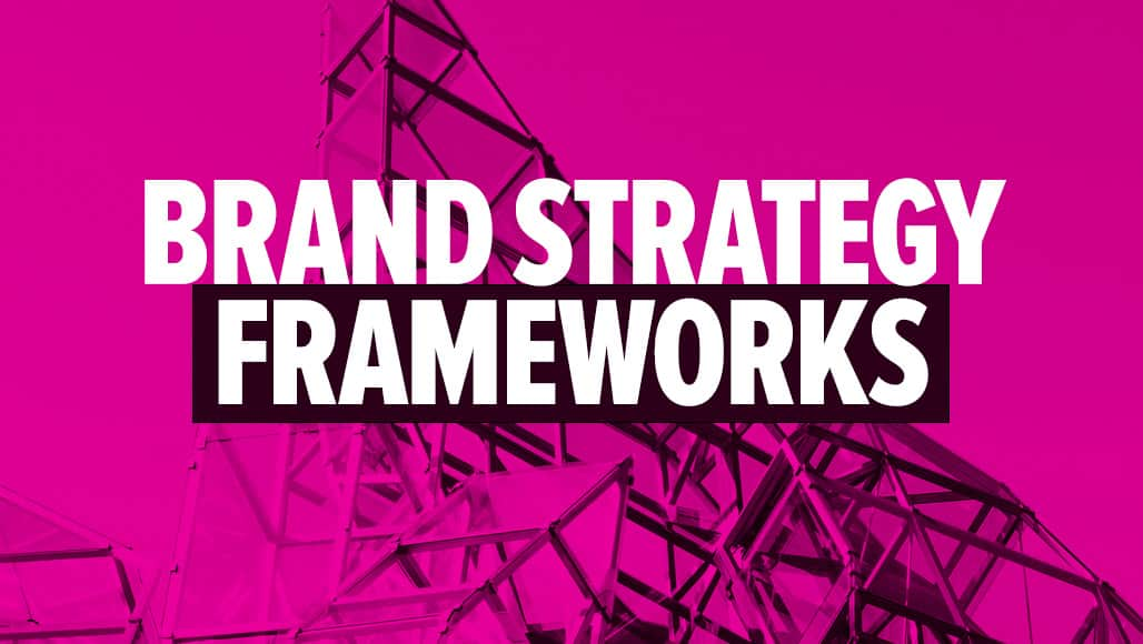 Best Brand Strategy Frameworks and Templates