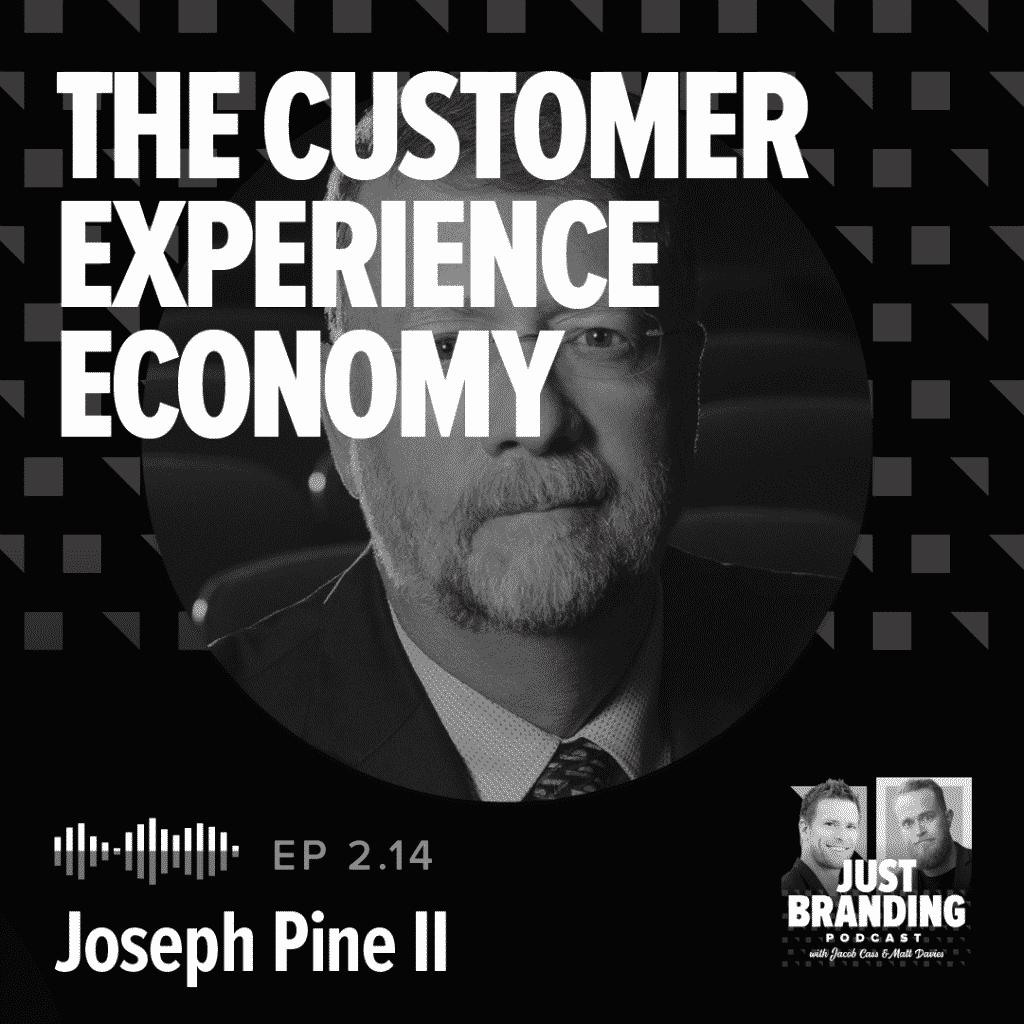 Joseph Pine II JUST Branding Podcast Cover