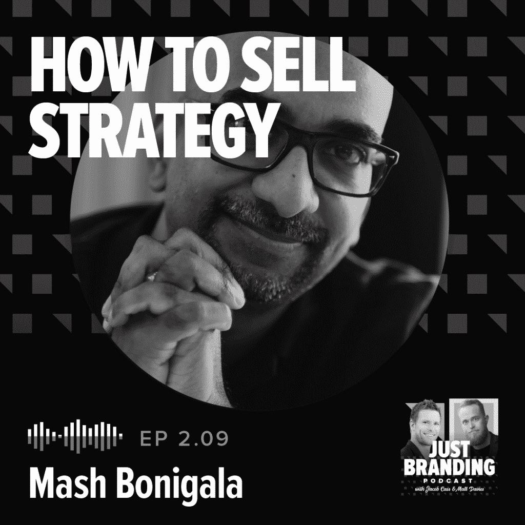Mash Bonigala Just Branding Podcast