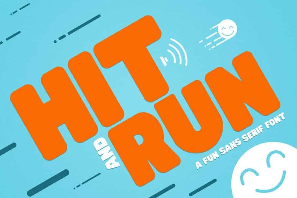 Hit and Run - Fun Sans Serif Font