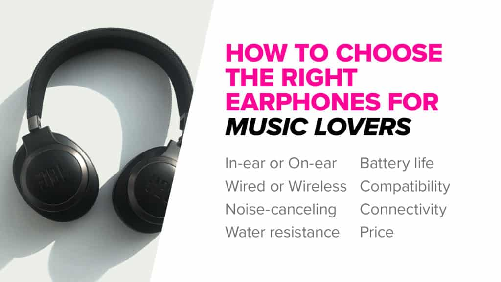 How to choose the right earphones