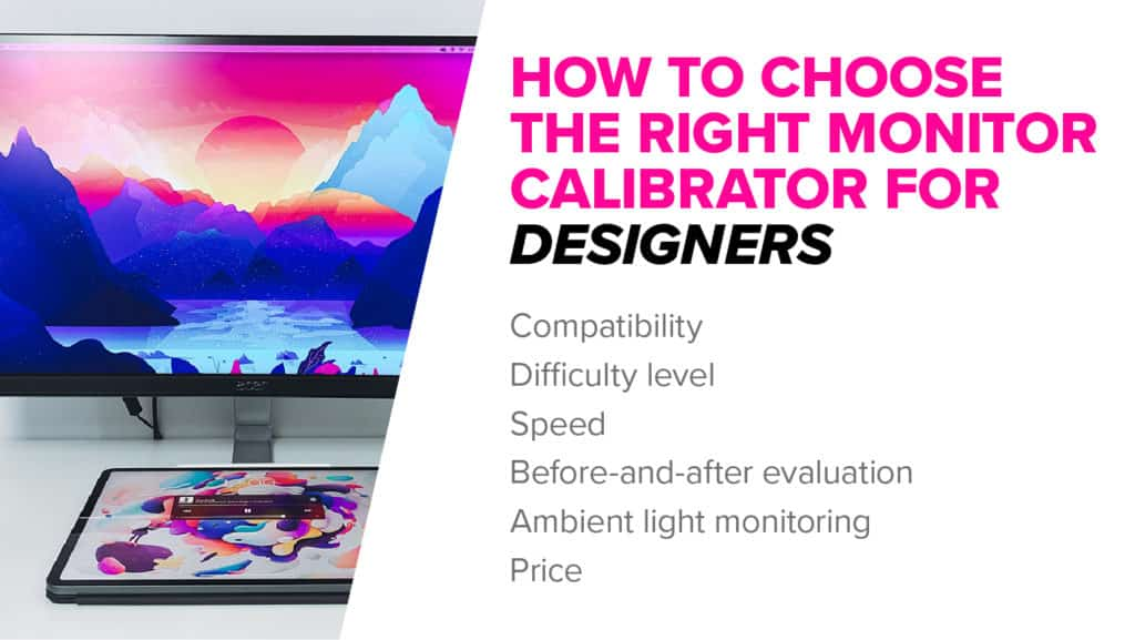 Things to consider when buying a monitor calibrator