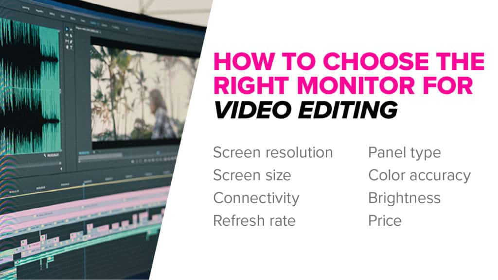 How to choose the best monitor for video editing