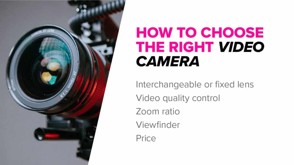 How to choose the right video camera