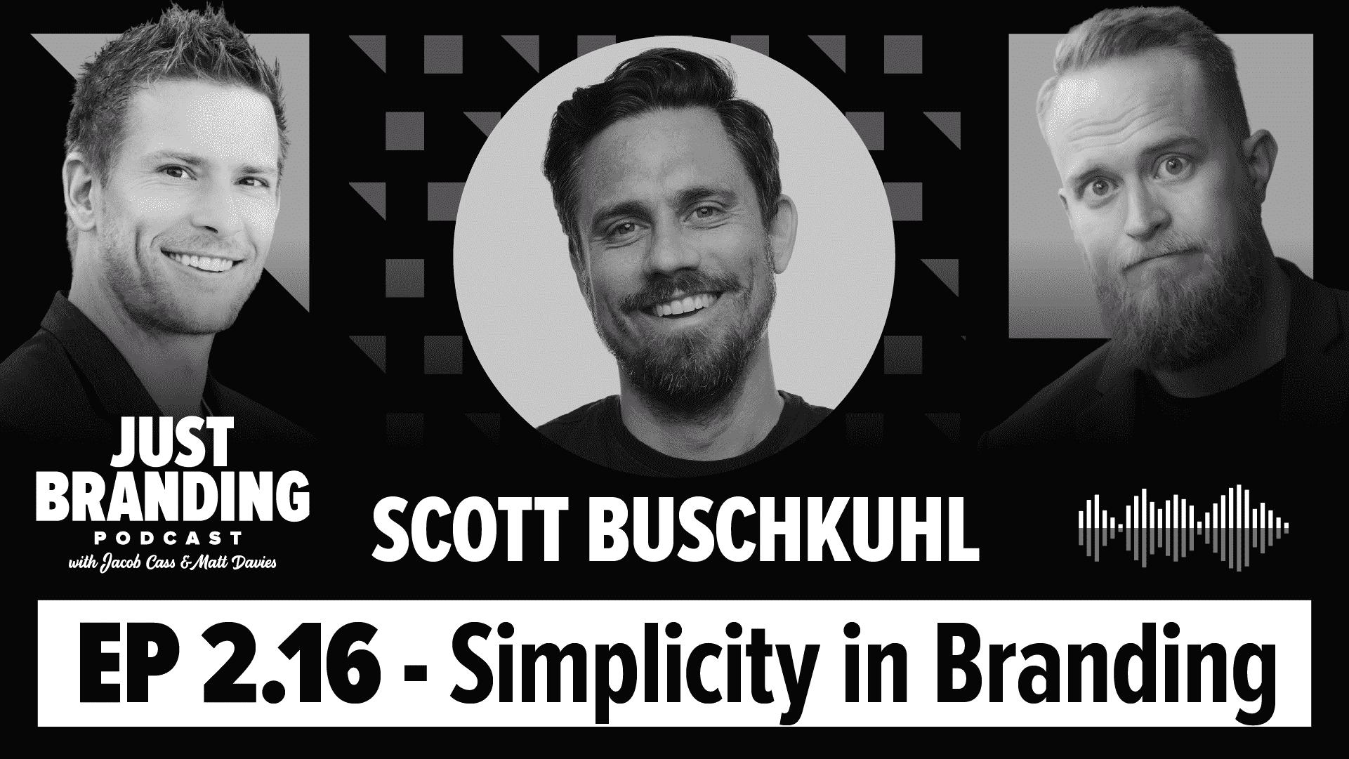 Simplicity in Branding with Scott Buschkuhl