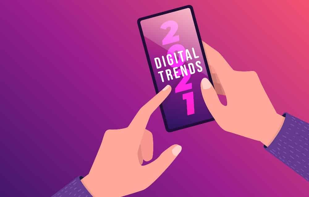 2021 Digital Marketing Trends: