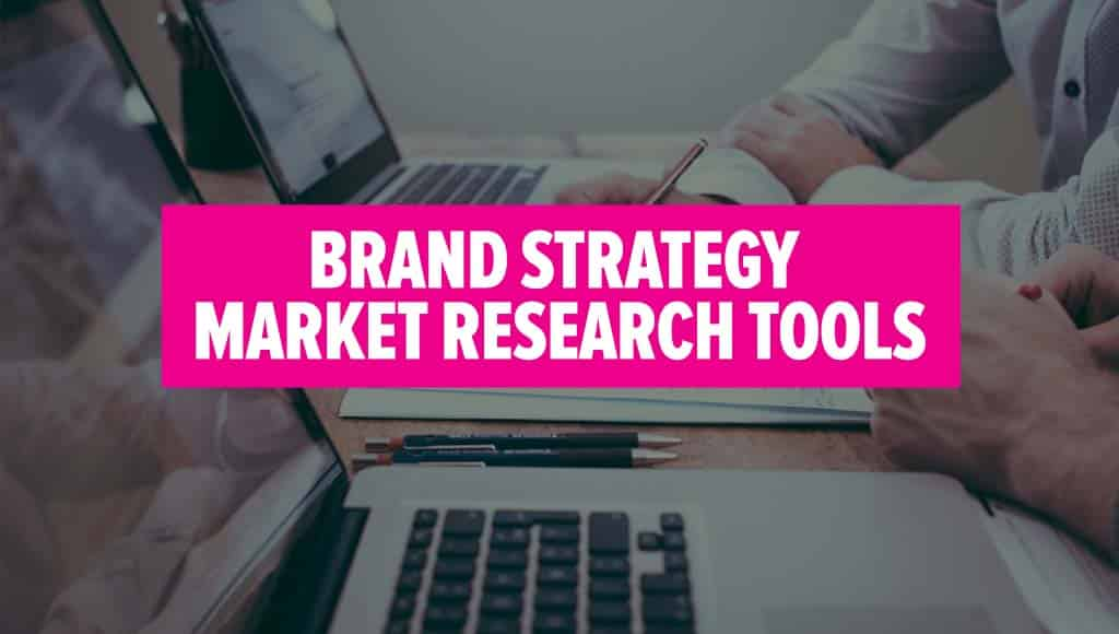 Brand Strategy Market Research Tools